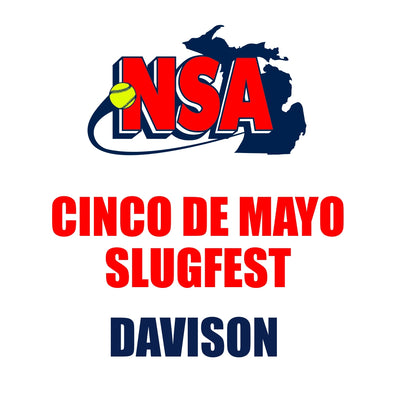 Cinco de Mayo Slugfest - Davison (May 1st - 2nd)