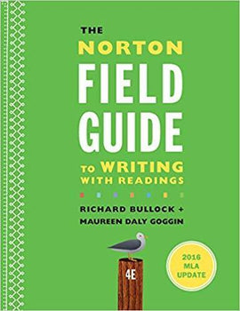The Norton Field Guide to Writing with 2016 MLA Update: with Readings 4th Edition by Richard Bullock - PDF Version