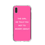 The Girl He Told You Not Worry About iPhone Case