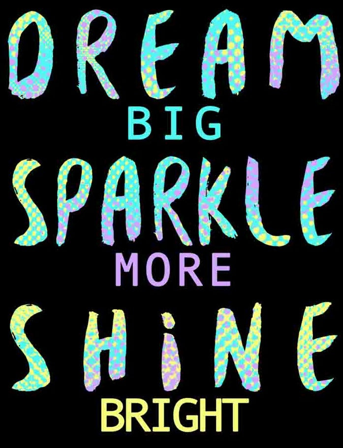 Dream - Sparkle - Shine
