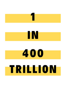 1 in 400 Trillion