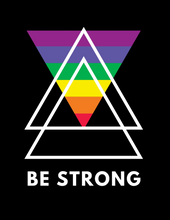 Load image into Gallery viewer, BE STRONG - Pride Series