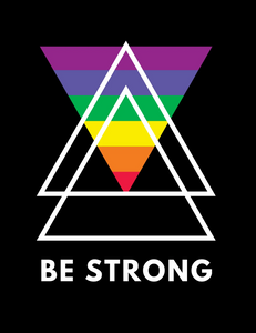 BE STRONG - Pride Series