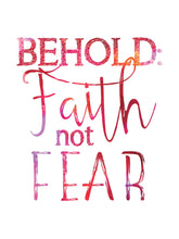 Load image into Gallery viewer, BEHOLD: FAITH NOT FEAR