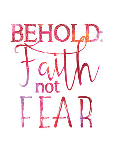 BEHOLD: FAITH NOT FEAR