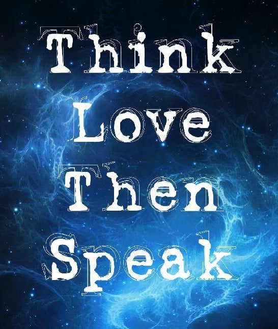 THINK LOVE THEN SPEAK🌹