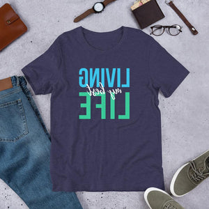 LIVING MY BEST LIFE Self Reflection Tees Unisex Shirt