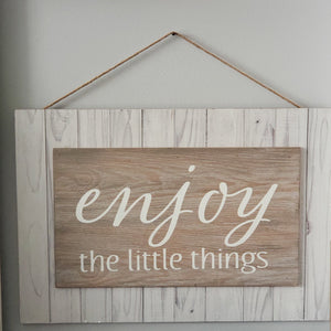 Enjoy the Little Things Hanging Sign