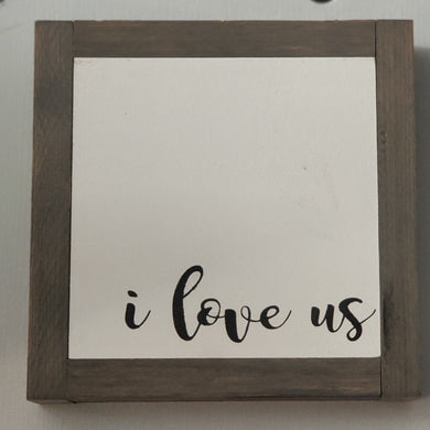 I Love Us 7x7inch Framed Wood Sign