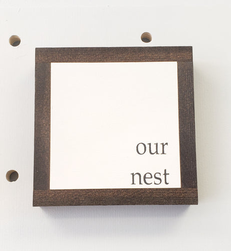 Our Nest 7x7inch Framed Wood Sign