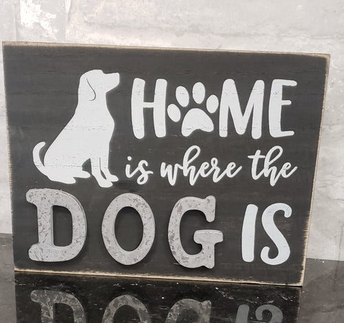 Home is Where the Dog Is Tin and Wood Sign