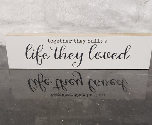 Together they Built a life they loved Shelf Sitter