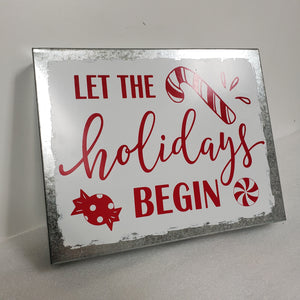 Let The Holidays Begin Tin Sign