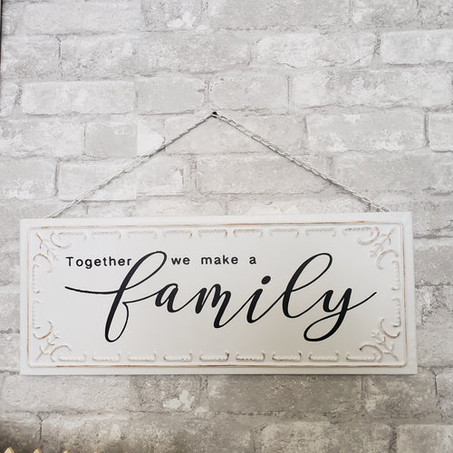 Together we make a Family Tin Black and White Sign