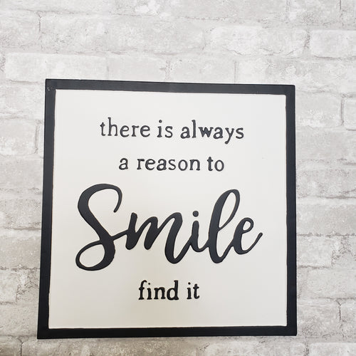 There is always a reason to Smile  Tin Black and White Sign