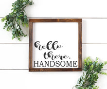 Hello There Handsome - Perfect as a Wedding or Home Warming Gift