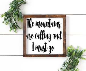 The Mountains are Calling and I must Go - Perfect as a Wedding or Home Warming Gift