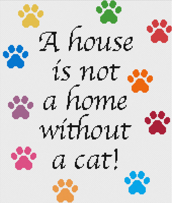 A house is not a home without a cat counted cross stitch kit