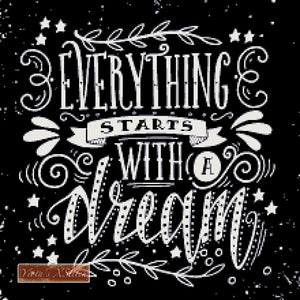 Everything starts with a dream, a chalkboard design in counted cross stitch kit
