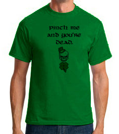 Pinch Me And You're Dead - Tshirt