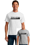 Who's Your Daddy Mens T-Shirt