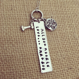 Pet jewelry-hand stamped-hammered jewelry-all you need is love and a dog-handmade jewelry