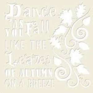 "Becky Seddon 'Dance as you Fall  like the Leaves of Autumn on a Breeze' 7"" x 7"" Mylar Stencil"