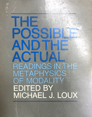 The Possible And The Actual - Readings in the Metaphysics of Modality, Michel J. Loux  Cornell University Press  The United States of America, 1979  יד שניה, חדר קריאה חנות לספרים ישנים וחדשים