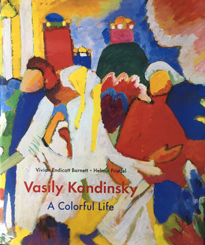 Vasily Kandinsky A Colorful Life