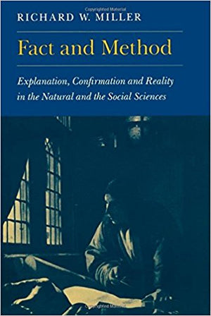 Fact and Method - Explanation, Confirmation and Reality in the Natural and Social Sciences, Richard W. Miller, חדר קריאה חנות לספרים ישנים וחדשים