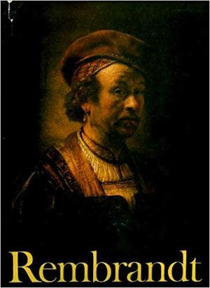 Rembrandt : Paintings, Drawings and Etchings
