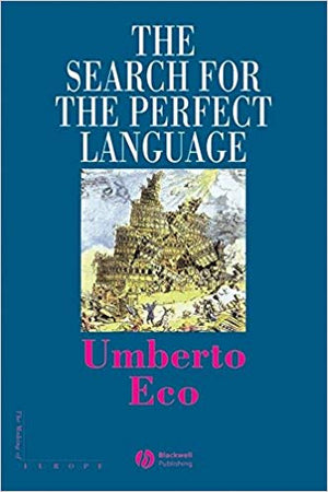 The Search for the Perfect Language, Umberto Eco Translated from the Italian by James Fentress  Blackwell  Oxford UK & Cambridge USA  Printed in Great Britain, 1995  יד שניה, כמו חדש!  (כריכה קשה), חדר קריאה חנות לספרים ישנים וחדשים