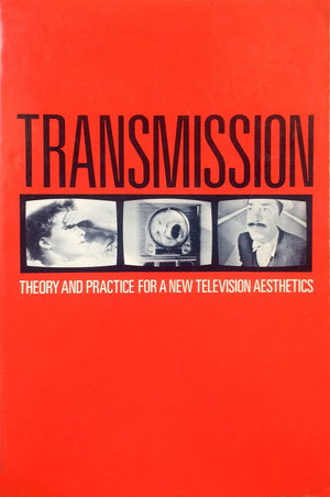 Transmission: Theory and Practice for a New Television Aesthetics