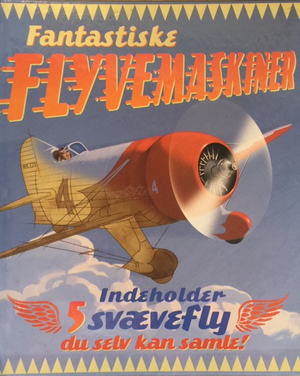 Fantastiske - Flybemaskiner Af Gaby Goldsack  Illustrationer: Lee Montgomery  Tegneserier: Anthony Williams  Oversat af Jens Christiansen   Copenhagen, 2010  יד שניה, במצב שמור, חדר קריאה חנות לספרים ישנים וחדשים