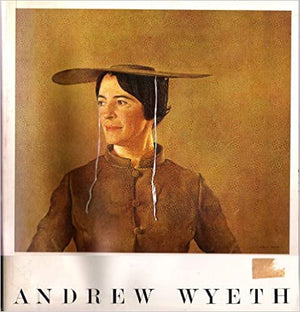 Andrew Wyeth  An Exhibition Organized Pennsylvania Academy of the Fine Arts