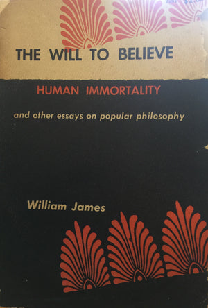 The Will to Believe - Human Immortality and other essays on popular philosophy, William James, חדר קריאה חנות לספרים ישנים וחדשים