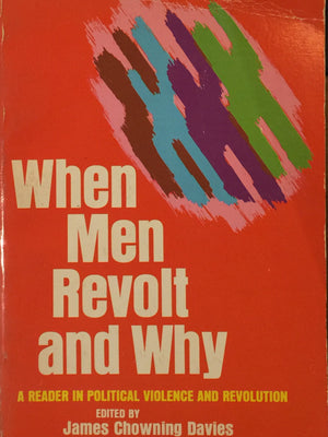 When Men Revolt and Why - A reader in political violence and revolution, James C. Davies, חדר קריאה חנות לספרים ישנים וחדשים