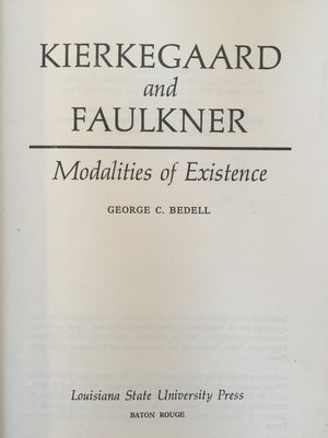 Kierkegaard and Faulkner - Modalities of Existence, George C. Bedell, חדר קריאה חנות לספרים ישנים וחדשים