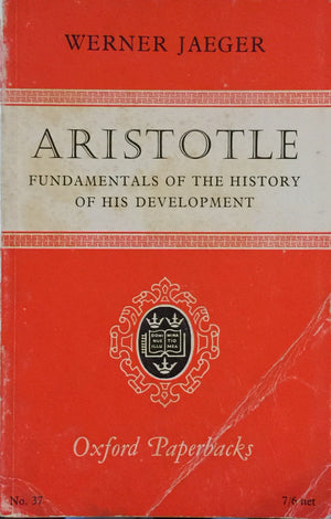 ARISTOTLE - Fundamentals of the History and his Development, Werner Jaeger Translation: Richard Robinson  Second edition  Oxford University Press  Great Britain, 1962  יד שניה, חדר קריאה חנות לספרים ישנים וחדשים