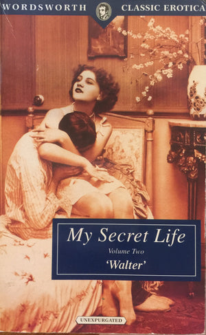 My Secret Life - Book Seven - 'Walter' (Volume Two)  Wordsworth Classics  Great Britain, 1995 יד שניה, חדר קריאה חנות לספרים ישנים וחדשים