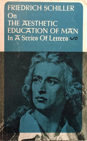 On The Aesthetic Education of Man, Friedrich Schiller Translation: Reginald Snell  Frederick Ungar Publishing  New York, 1977  Fourth printing  יד שניה, חדר קריאה חנות לספרים ישנים וחדשים