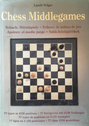 , Chess Middlegames, Laszlo Polgar Translation from French, German by Kulturtrade Budapest  Translation from Spanish by LocTeam Barcelona  Konemann Verlagsgesellschaft mbH  Hungary, 1998  יד שניה, במצב מעולה, חדר קריאה חנות לספרים ישנים וחדשים