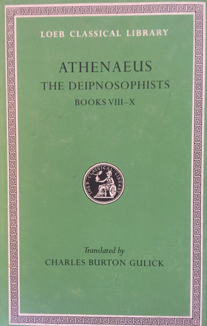 ATHENAEUS - The Deipnosophists - Books VIII-X  Translated by Charles Burton Gulick  Harvard University Press  Great Britain, 1996 יד שניה, במצב מצוין, חדר קריאה חנות לספרים ישנים וחדשים