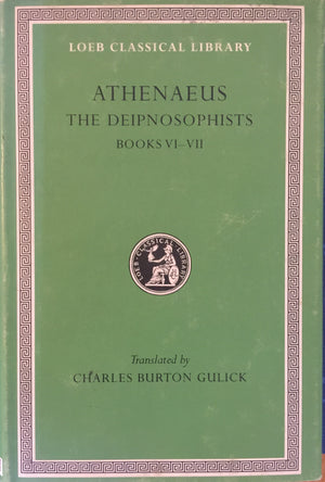 ATHENAEUS - The Deipnosophists - Books VI-VII  Translated by Charles Burton Gulick Harvard University Press  Great Britain, 1999 יד שניה, במצב מצוין, חדר קריאה חנות לספרים ישנים וחדשים