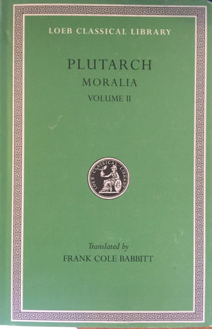PLUTARCH - Moralia - Volume II  Translated by Frank Cole Babbitt  Harvard University Press  Great Britain, 2002 יד שניה, כמו חדש!, חדר קריאה חנות לספרים ישנים וחדשים