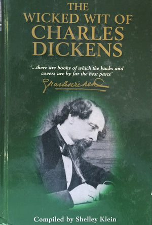 The Wicked Wit of Charles Dickens Compiled by Shelley Klein  Michael O'Mara Books  Printed in Finland, 2002  כמו חדש!  (כריכה קשה), חדר קריאה חנות לספרים ישנים וחדשים