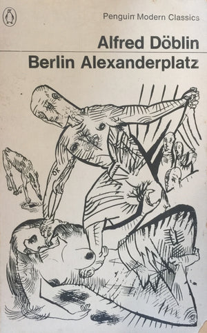 Berlin Alezanderplatz, Alfred Doblin The Story of Franz Biberkopf  Translated from the German by Eugene Jolas  Penguin Books - Penguin Modern Classics  יד שניה, במצב שמור  (כריכה רכה), חדר קריאה חנות לספרים ישנים וחדשים