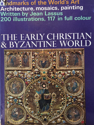 The Early Christian and Byzantine World - Jean Lassus