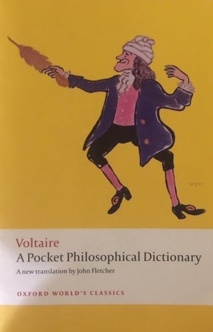A Pocket Philosophical Dictionary, Voltaire Translated by John Fletcher  With an Introduction by Nicholas Cronk  Oxford University Press  The United States of America, 2011  יד שניה, במצב מעולה, חדר קריאה חנות לספרים ישנים וחדשים