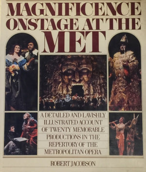 Magnificence Onstage At The Met, Robert Jacobson Twenty Great Opera Productions  Photo editing by Gerald Fitzgerald  with 274 illustrations - 117 in color  Thames & Hudson  London, 1985  יד שניה, במצב שמור, חדר קריאה חנות לספרים ישנים וחדשים
